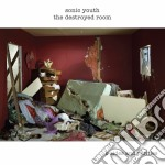Sonic Youth - The Destroyed Room cd musicale di SONIC YOUTH