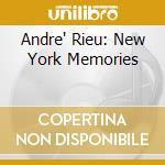 New york memories + 2 bonus cd musicale di Andre Rieu