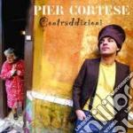 Cortese Pier - Contraddizioni New Version cd musicale di CORTESE PIER