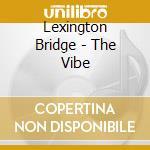 Vibe cd musicale di Bridge Lexington