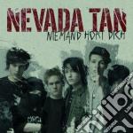 Nevada Tan - Niemand Hort Dich cd musicale di NEVADA TAN A.K.A.PANIK