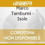 Marco Tamburini - Isole cd musicale di Marco Tamburini
