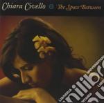Chiara Civello - The Space Between cd musicale di Chiara Civello