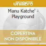 Manu Katche' - Playground cd musicale di Manu Katche