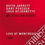 MY FOOLISH HEART-LIVE AT MONTREUX/2C cd musicale di Keith Jarrett