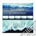 Melissa Etheridge - The Awakening cd musicale di ETHERIDGE MELISSA