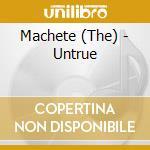 UNTRUE                                    cd musicale di The Machete