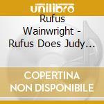 RUFUS DOES JUDY AT CARNEGIE HALL cd musicale di Rufus Wainwright