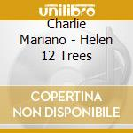 HELEN 12 TREES cd musicale di Charlie Mariano