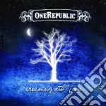 Onerepublic - Dreaming Out Loud cd musicale di Republic One