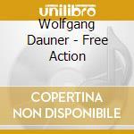 Wolfgang Dauner - Free Action cd musicale di Wolfgang Dauner