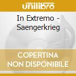 In Extremo - Saengerkrieg cd musicale di Extremo In
