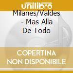 MAS ALLA DE TODO cd musicale di MILANES/VALDES