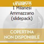 I MILANESI AMMAZZANO   (SLIDEPACK) cd musicale di AFTERHOURS