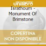 Israthoum - Monument Of Brimstone cd musicale di ISRATHOUM