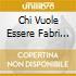 CHI VUOLE ESSERE FABRI FIBRA ?  ( CD + DVD) cd