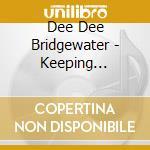 Dee Dee Bridgewater - Keeping Tradition cd musicale di BRIDGEWATER DEE DEE