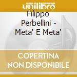 Filippo Perbellini - Meta' E Meta' cd musicale di Filippo Perbellini