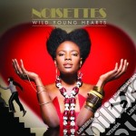 Noisettes - Wild Young Hearts cd musicale di NOISETTES
