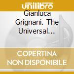 GIANLUCA GRIGNANI. THE UNIVERSAL COLLECTION cd musicale di Gianluca Grignani