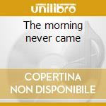 The morning never came cd musicale di SWALLOW THE SUN