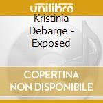 Exposed cd musicale di Kristina Debarge