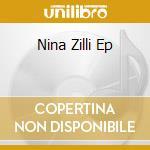 NINA ZILLI EP                             cd musicale di Nina Zilli