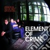 Element Of Crime - Immer Da Wo Du Bist Bin cd
