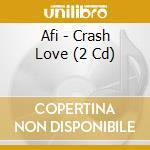 Crash love deluxe cd musicale di Afi