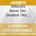 BELIEVERS NEVER DIE: GREATEST HITS CD+DV  cd musicale di FALL OUT BOY