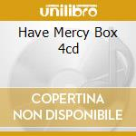 HAVE MERCY  BOX 4CD                       cd musicale di Chuck Berry