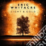 Eric Whitacre - Light And Gold cd musicale di Eric Whitacre