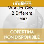 2 different tears cd musicale di Girls Wonder