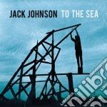 Jack Johnson - To The Sea cd musicale di Jack Johnson