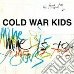 Cold War Kids - Mine Is Yours cd musicale di COLD WAR KIDS