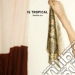 Tropical Is - Native To cd musicale di Tropical Is