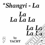 Yacht - Shangri-la cd musicale di Yacht