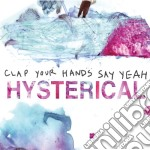 (LP VINILE) Hysterical lp vinile di Clap your hands say