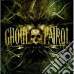 Ghoul Patrol - Ghoul Patrol cd musicale di Patrol Ghoul