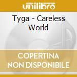 Tyga - Careless World cd musicale di Tyga