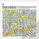 Saint Etienne - Words And Music cd musicale di Saint Etienne