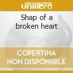 Shap of a broken heart cd musicale di Imany