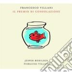Francesco Villani - Il Premio Di Consolazione cd musicale di Francesco Villani