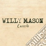 Willy Mason - Carry On cd musicale di Willy Mason