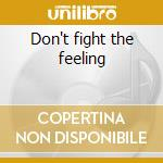 Don't fight the feeling cd musicale di Aretha Franklin