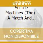 A MACHT AND SOME GASOLINE cd musicale di The Suicide machines