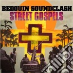 Bedouin Soundclash - Street Gospels cd musicale di Soundclash Bedouine