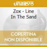 Zox - Line In The Sand cd musicale di ZOX