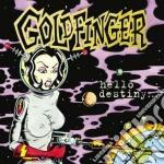 Goldfinger - Hello Destiny cd musicale di GOLDFINGER