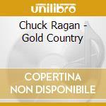 Chuck Ragan - Gold Country cd musicale di Chuck Ragan